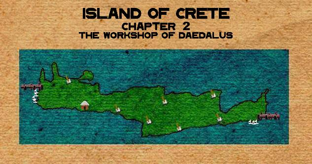 Island of Crete:  Chapter 2, The Workshop of Daedalus